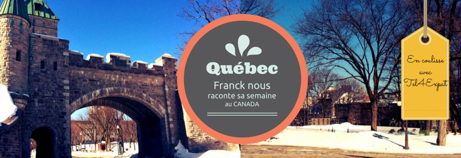Les coulisses de Tel4Expat au Canada : Franck nous raconte sa semaine au Québec