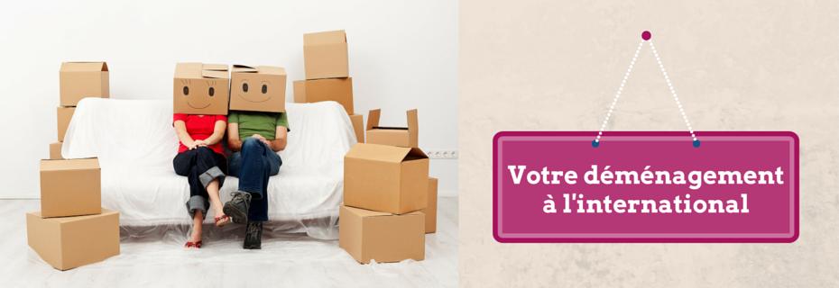 Expat : préparez votre déménagement à l'international ?